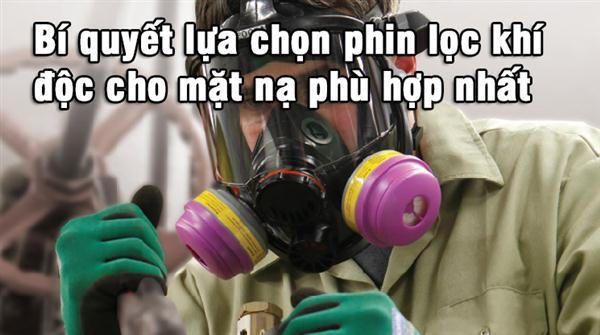 Bí quyết lựa chọn phin lọc khí độc cho mặt nạ phù hợp nhất