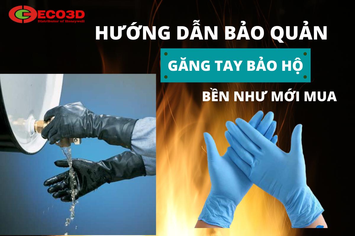 Hướng dẫn cách bảo quản găng tay bảo hộ bền như mới mua