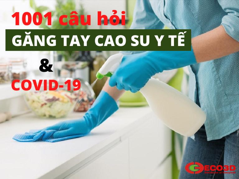 """""""1001 câu hỏi"""" về găng tay cao su y tế và bệnh truyền nhiễm COVID-19"""
