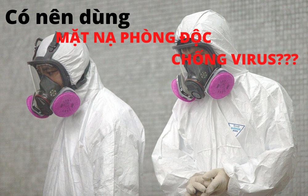 Có nên dùng mặt nạ phòng độc chống virus không?