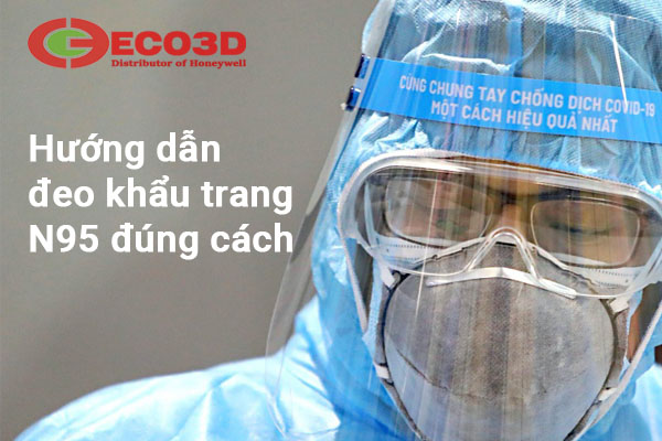Hướng dẫn sử dụng khẩu trang N95 đúng cách phòng chống dịch covid-19